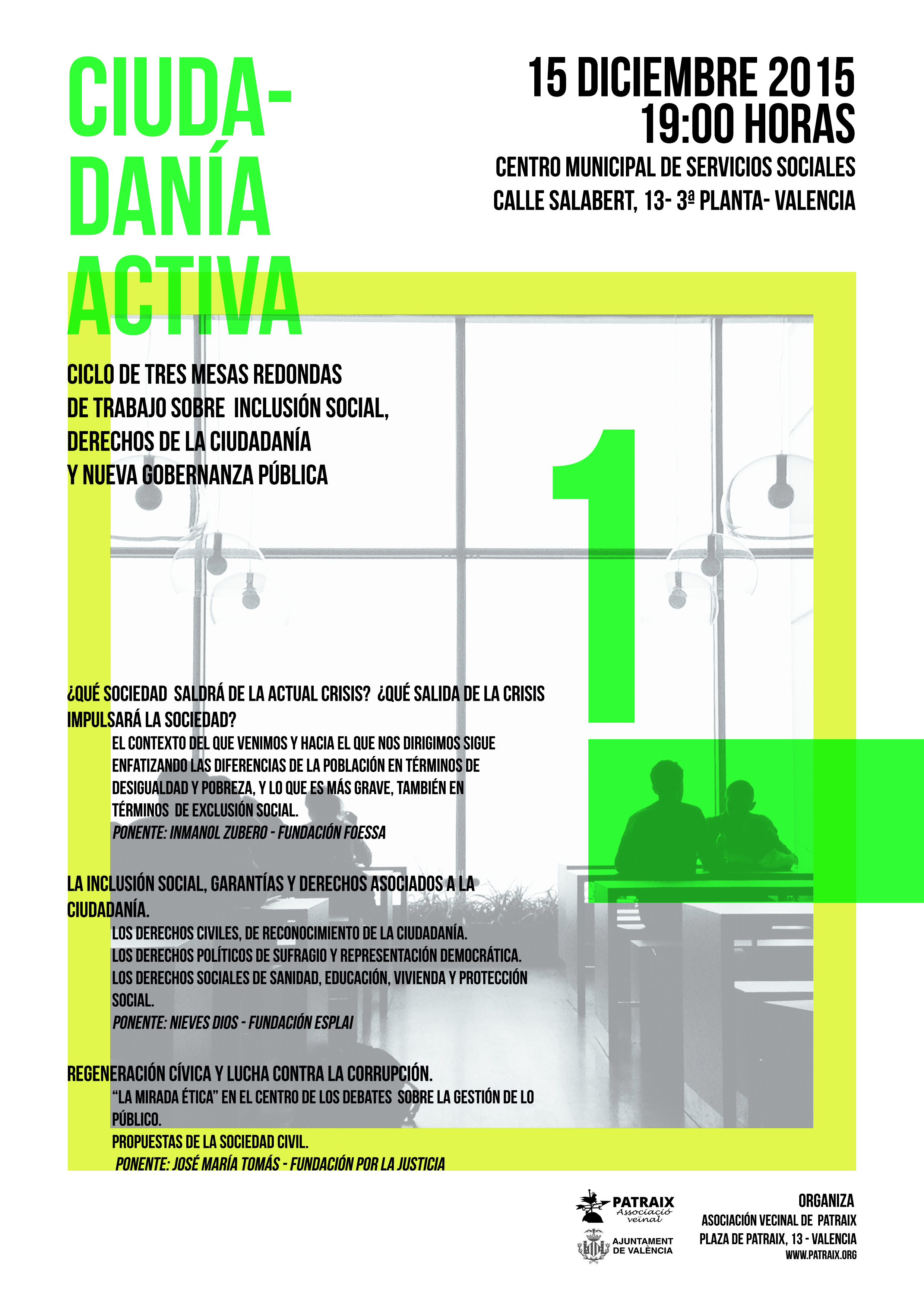 ciclo de tres mesas redondas de trabajo social y participación ciudadana sobre contenidos de Inclusión Social, Derechos de la Ciudadanía y Nueva Gobernanza Pública