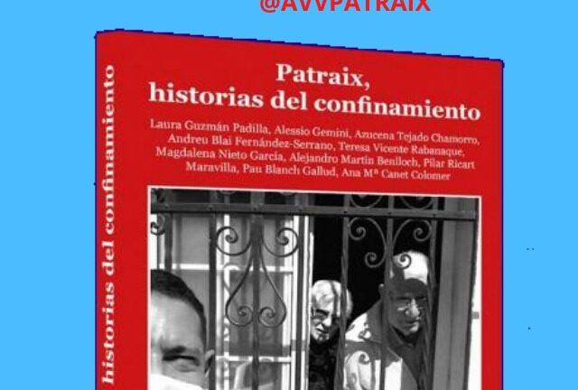 Presentación del libro Patraix, Historias del confinamiento con relatos y fotografías de los primeros meses de la pandemia
